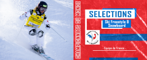 Selection Mondiaux Ski Freestyle & Snowboard
