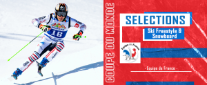 Selection finales Ski Freestyle & Snowboard